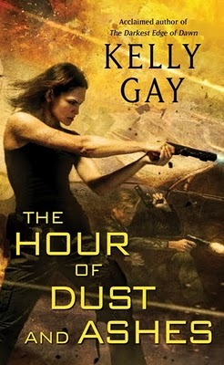 Josh Reviews: The Hour of Dust and Ashes by Kelly Gay