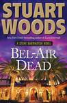 Bel-Air Dead (Stone Barrington, #20) by Stuart Woods