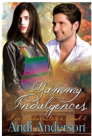 Yummy Indulgences by Andi Anderson