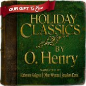 Holiday Classics By O. Henry by O. Henry