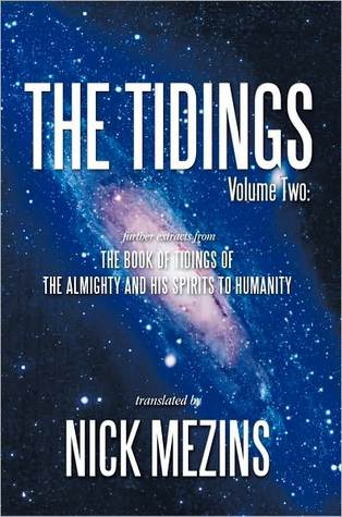 The Tidings: Volume Two: Further Extracts from the Book of Tidings of the Almighty and His Spirits to Humanity