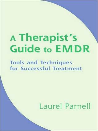 A Therapist's Guide to EMDR by Laurel Parnell