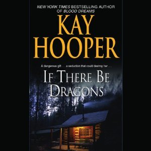 If There Be Dragons by Kay Hooper