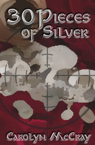 30 Pieces of Silver by Carolyn McCray