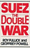 Suez: The Double War