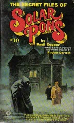 The Secret Files of Solar Pons by Basil Copper