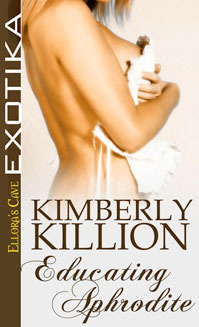 Educating Aphrodite by Kimberly Killion