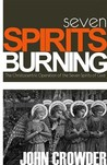 Seven Spirits Burning by John Crowder