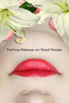 Putting Makeup on Dead People by Jen Violi