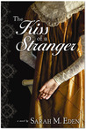 The Kiss of a Stranger by Sarah M. Eden