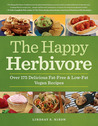 The Happy Herbivore Cookbook by Lindsay S. Nixon