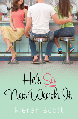 He's So Not Worth It by Kieran Scott