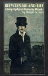 Between Me and Life: A Biography of Romaine Brooks