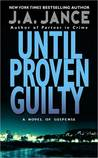 Until Proven Guilty (J.P. Beaumont, #1) by J.A. Jance