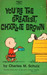 You're the Greatest, Charlie Brown (Peanuts Coronet, #27)
