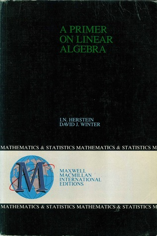 A Primer On Linear Algebra