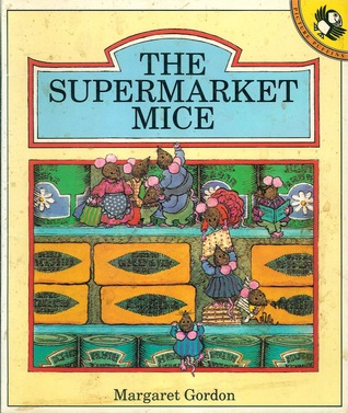 The Supermarket Mice by Margaret Gordon