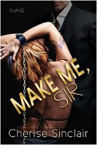 Make Me, Sir by Cherise Sinclair