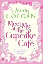 Meet Me at the Cupcake Café (Meet Me at the Cupcake Café, #1)