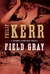 Field Gray (Bernard Gunther...