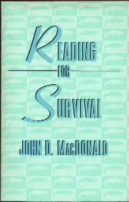 Reading for Survival by John D. MacDonald
