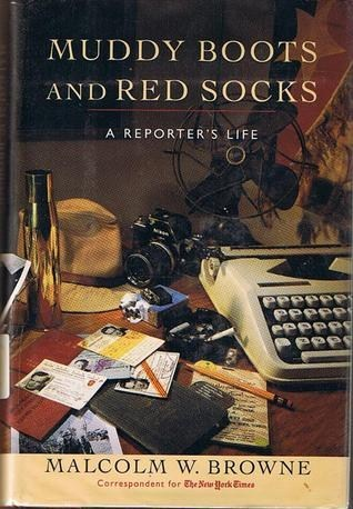 Muddy Boots and Red Socks by Malcolm W. Browne
