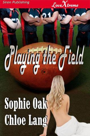 Playing the Field by Sophie Oak