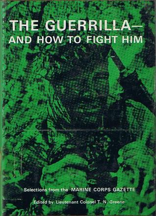 The Guerrilla- And How To Fight Him (Selections from the Marine Corps Gazette)