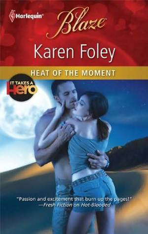 Heat of the Moment (It Takes a Hero, #2)
