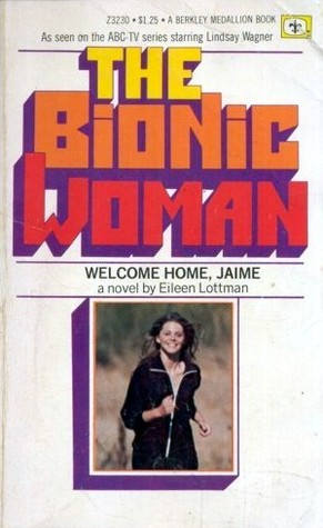 The Bionic Woman by Eileen Lottman