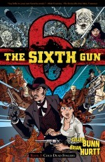 The Sixth Gun, Vol. 1 by Cullen Bunn