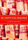 No Chopsticks Required