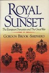 Royal Sunset: The European Dynasties and the Great War