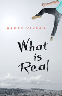 What Is Real by Karen Rivers
