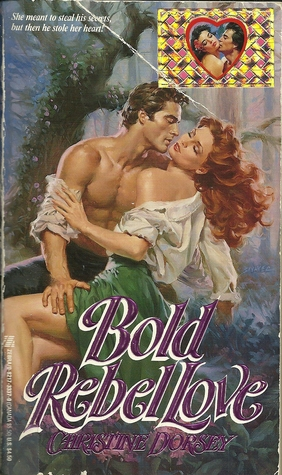 Bold Rebel Love by Christine Dorsey