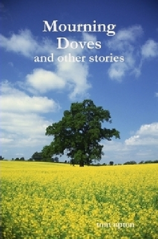 Mourning Doves and other stories. by Tom Upton