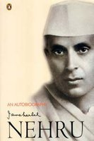 An Autobiography with Musings on Recent Events in India by Jawaharlal Nehru