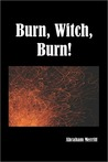 Burn Witch Burn! (Burn Witch Burn#1)