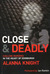 Close and Deadly: Chilling ...