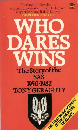 Who Dares Wins: The Story of the SAS 1950-1982