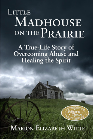 Little Madhouse on the Prairie by Marion Elizabeth Witte