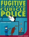 Fugitive from the Cubicle Police (Dilbert, #8)