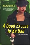 A Good Excuse to Be Bad (An Angel Crawford Series, #1)