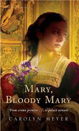 Mary, Bloody Mary by Carolyn Meyer