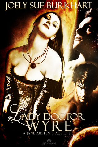 Lady Doctor Wyre (A Jane Austen Space Opera, #1)