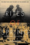 Rites of Spring by Modris Eksteins