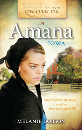 Love Finds You in Amana, Iowa by Melanie Dobson