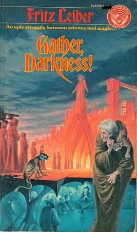 Gather, Darkness! by Fritz Leiber