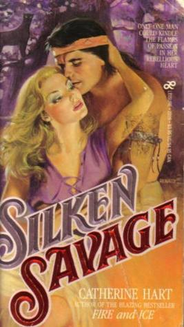 Silken Savage by Catherine Hart