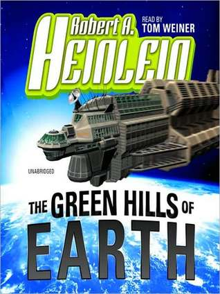 The Green Hills of Earth by Robert A. Heinlein